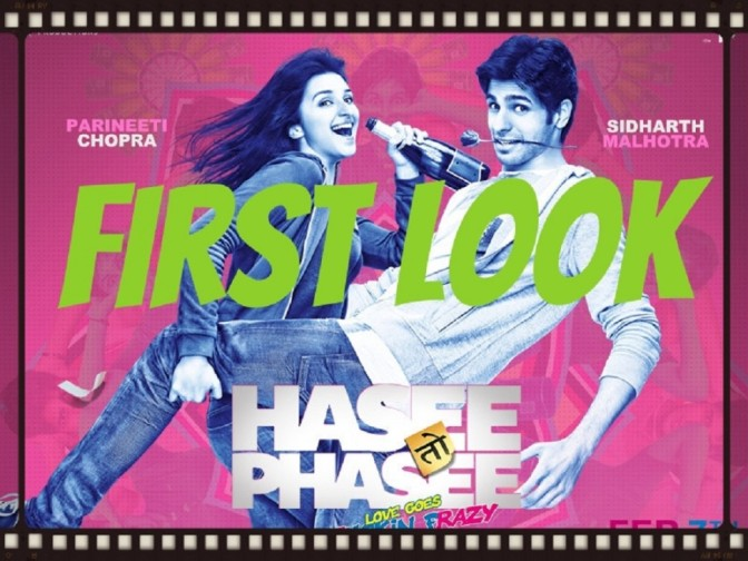 First Look: Hasee Toh Phasee
