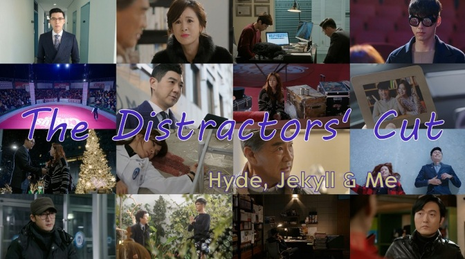 The Distractors' Cut Roundtable Edition: Hyde, Jekyll and Me